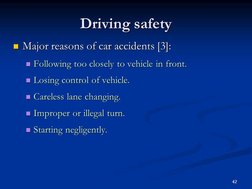 Driving safety Major reasons of car accidents [3]: